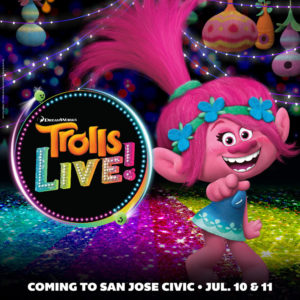 Trolls Live! - Saturday, July 10, 2021 @ San Jose Civic | 135 West San Carlos Street, San Jose, CA 95113 | United States