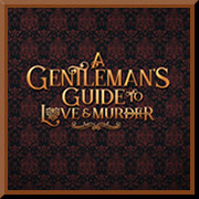 """A Gentleman's Guide to Love and Murder - CMT Mainstage @ <a href=""""https://sanjosetheaters.org/theaters/montgomery-theater/"""">Montgomery Theater</a> 