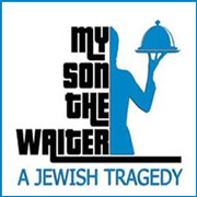 My Son The Waiter: A Jewish Tragedy @ Montgomery Theater | 271 South Market St., San Jose, CA 95113