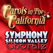 Carols in the California 2019 - Symphony Silicon Valley Chorale @ California Theatre | 345 South First St., San Jose, CA 95113